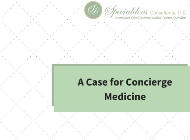 Seven Factors to Consider Before Transitioning to a Concierge Medicine Practice