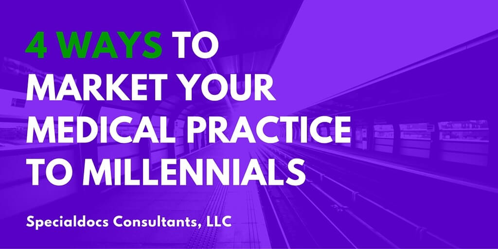 4 ways to market Your Medical Practice to millennials 1024x512