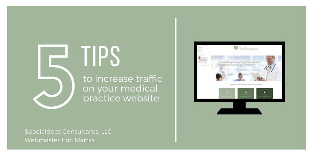 Specialdocs Webmaster Offers 5 Tips to Increase Traffic on Your Medical Practice Website
