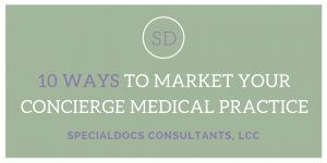 10 Ways to Market Your Concierge Medical Practice