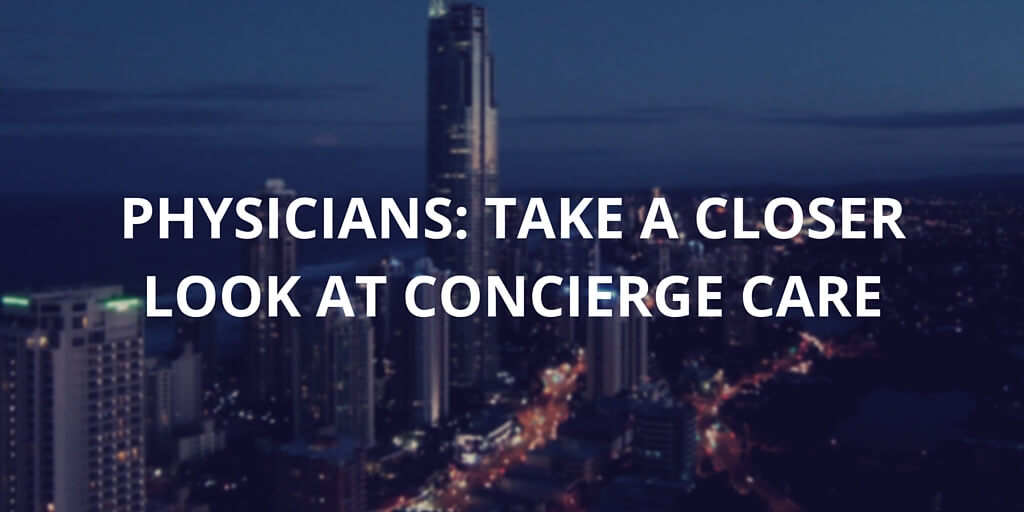Physicians Take a Closer look at concierge care