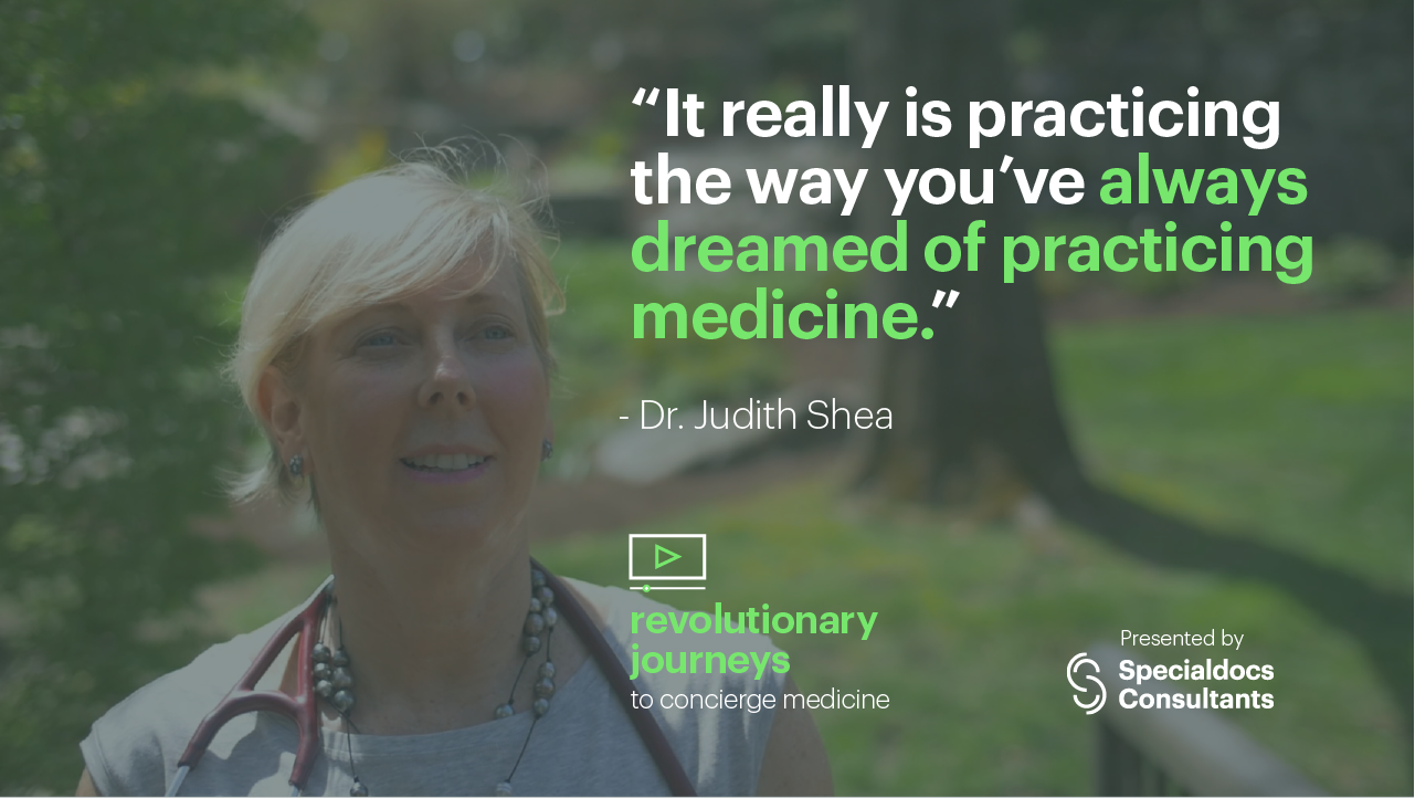 Dr. Judith Shea describes her journey to concierge medicine