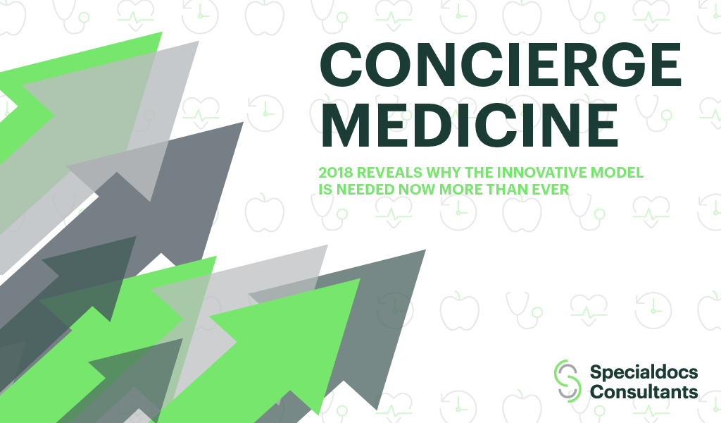 2018 reveals why concierge medicine is needed now more than ever
